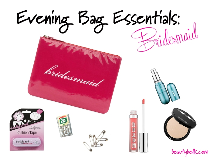 Evening Bag Essentials bridesmaid